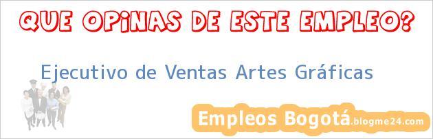 Ejecutivo de Ventas Artes Gráficas