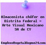 Almacenista chófer en Distrito Federal – Arte Visual Mexicano SA de CV