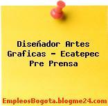 Diseñador Artes Graficas Ecatepec Pre prensa