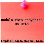 Modelo Para Proyectos De Arte