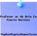 Profesor /Ar De Arte – En Puerto Morelos