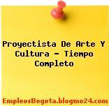 Proyectista De Arte Y Cultura – Tiempo Completo