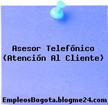 Asesor Telefónico (Atención Al Cliente)