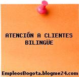 Atención a Clientes Bilingue