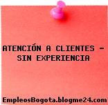 Atencion a clientes** Sin experiencia