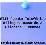 AT&T Agente Telefónico Bilingüe Atención a Clientes – Ventas
