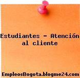 Estudiantes – Atención al cliente