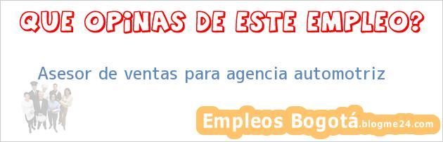 Asesor de ventas para agencia automotriz