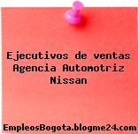 Ejecutivos de ventas Agencia Automotriz Nissan
