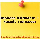 Mecánico Automotriz Renault Cuernavaca