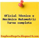 Oficial Técnico o Mecánico Automotriz Turno completo