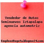 Vendedor de Autos Seminuevos Iztapalapa agencia automotriz