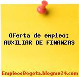 Oferta de empleo: AUXILIAR DE FINANZAS