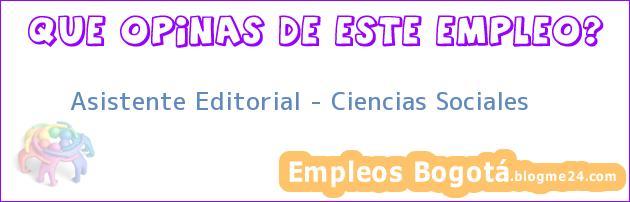 Asistente Editorial – Ciencias Sociales