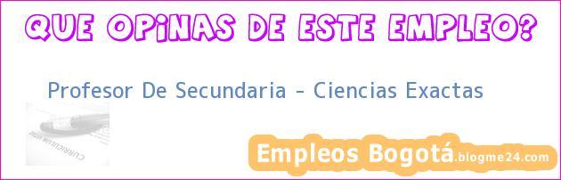 Profesor De Secundaria – Ciencias Exactas