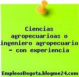 Ciencias agropecuarioas o ingeniero agropecuario con experiencia