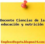 Docente Ciencias de la educación y nutrición