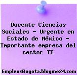 Docente Ciencias Sociales – Urgente en Estado de México – Importante empresa del sector TI