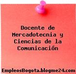 Docente de Mercadotecnia y Ciencias de la Comunicación