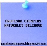 PROFESOR CIENCIAS NATURALES BILINGÜE