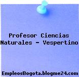Profesor Ciencias Naturales Vespertino