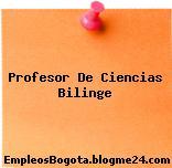 Profesor De Ciencias Bilinge