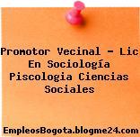 Promotor Vecinal Lic en Sociología Piscologia Ciencias sociales