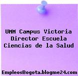 UMM Campus Victoria Director Escuela Ciencias de la Salud