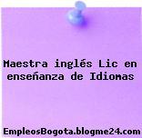 Maestra inglés Lic en enseñanza de Idiomas