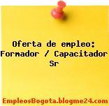 Oferta de empleo: Formador / Capacitador Sr
