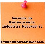 Gerente De Mantenimiento Industria Automotriz