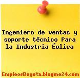 Ingeniero de ventas y soporte técnico Para la Industria Éolica