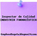 Inspector de Calidad INDUSTRIA FARMACÉUTICA