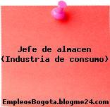 Jefe de almacen (Industria de consumo)