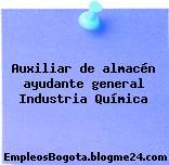 Auxiliar de almacén ayudante general Industria Química