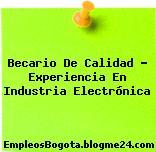 Becario De Calidad – Experiencia En Industria Electrónica