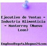 Ejecutivo de Ventas – Industria Alimenticia – Monterrey (Nuevo Leon)