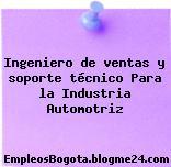 Ingeniero de ventas y soporte técnico Para la Industria Automotriz