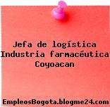 Jefa de logística Industria farmacéutica Coyoacan
