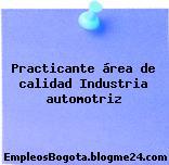 Practicante área de calidad Industria automotriz