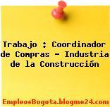 Trabajo : Coordinador de Compras – Industria de la Construcción
