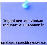Ingeniero de Ventas Industria Automotriz