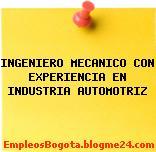 INGENIERO MECANICO CON EXPERIENCIA EN INDUSTRIA AUTOMOTRIZ