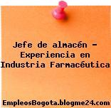 Jefe de almacén – Experiencia en Industria Farmacéutica
