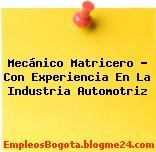 Mecánico Matricero – Con Experiencia En La Industria Automotriz