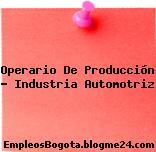 Operario De Producción – Industria Automotriz