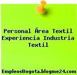Personal Área Textil Experiencia Industria Textil