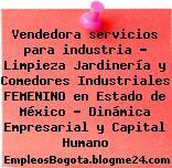 Vendedora servicios para industria – Limpieza Jardinería y Comedores Industriales FEMENINO en Estado de México – Dinámica Empresarial y Capital Humano