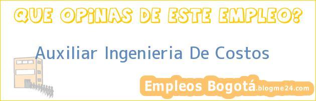 Auxiliar Ingenieria De Costos