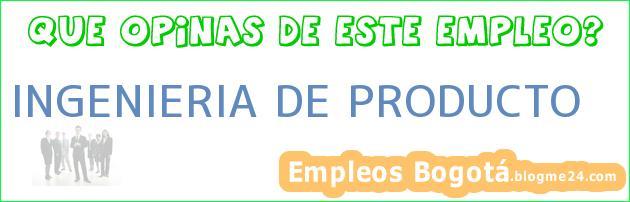 INGENIERIA DE PRODUCTO